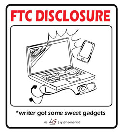 FTC Disclosure: Writer Got Some Sweet Gadgets