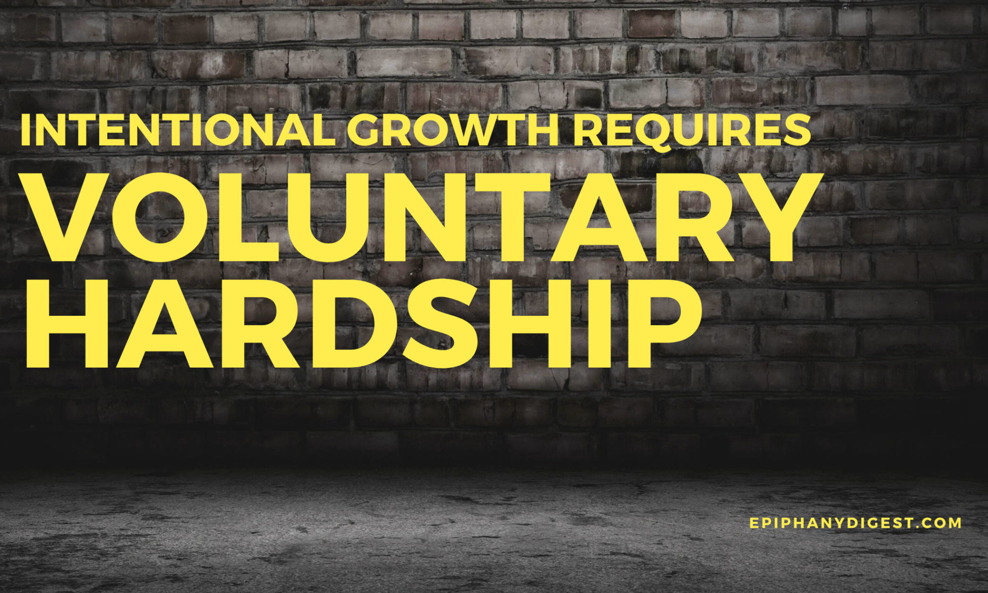 Quote: Intentional Growth Requires Voluntary Hardsip